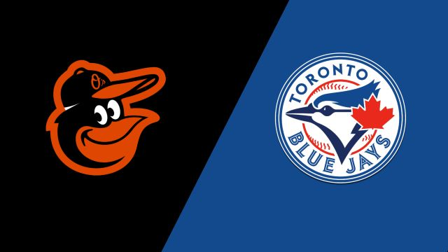 Baltimore Orioles vs. Toronto Blue Jays