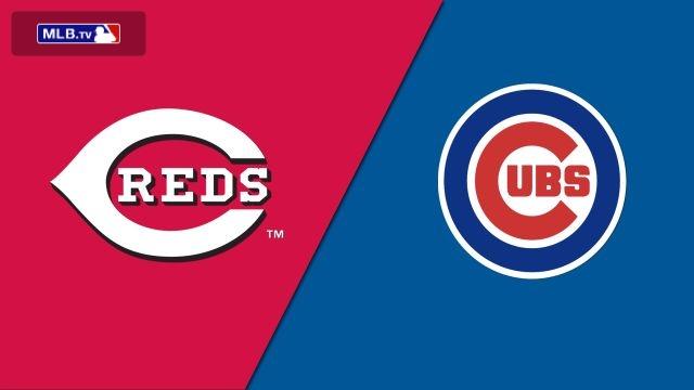 Cincinnati Reds vs. Chicago Cubs