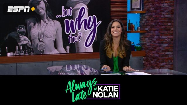 Wed, 3/6 - Always Late w/ Katie Nolan: Advice for Kyrie