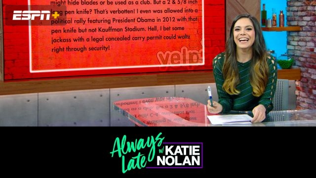 Wed, 5/15 - Always Late w/ Katie Nolan: Losing is good, actually