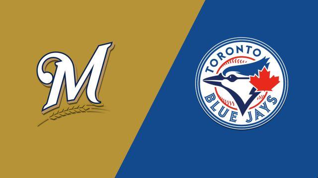 Milwaukee Brewers vs. Toronto Blue Jays