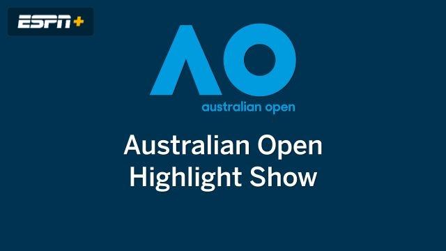 Mon, 1/20 - Australian Open Highlight Show