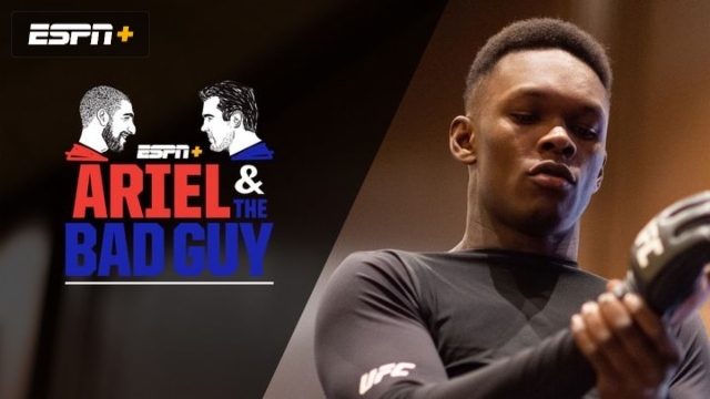 Wed, 3/4 - Ariel and the Bad Guy: Adesanya's toughest test yet?