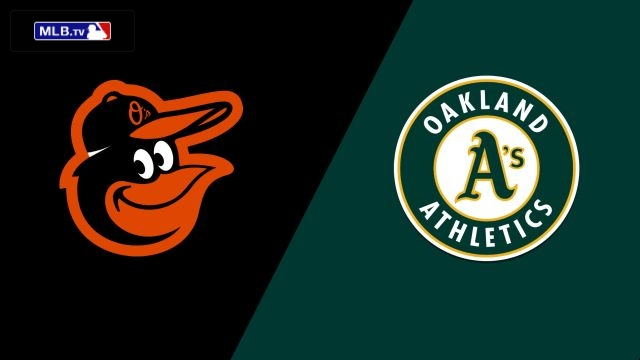 Baltimore Orioles vs. Oakland Athletics