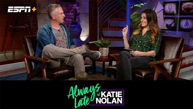 Wed, 10/3 - Always Late w/ Katie Nolan: Special guest Bill Simmons