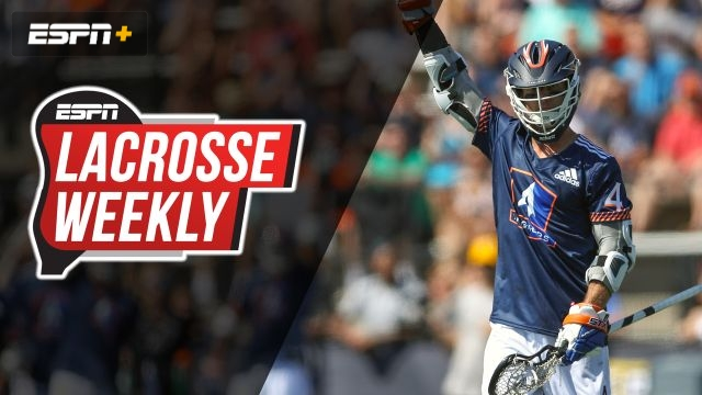 Tue, 6/25 - Lacrosse Weekly: PLL and MLL Week 4 recap