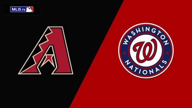 Arizona Diamondbacks vs. Washington Nationals