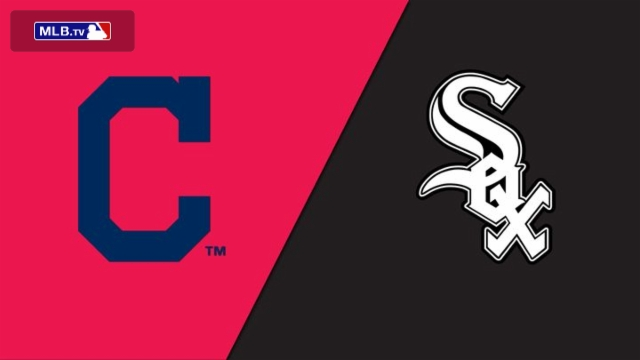 Cleveland Indians vs. Chicago White Sox