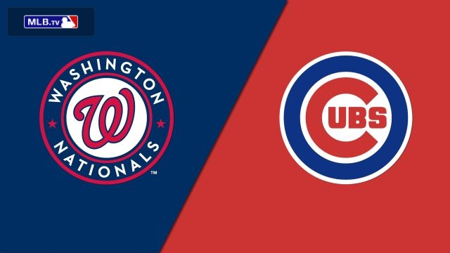 Washington Nationals vs. Chicago Cubs