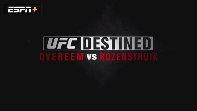 UFC Destined: Overeem vs. Rozenstruik (Part 1)