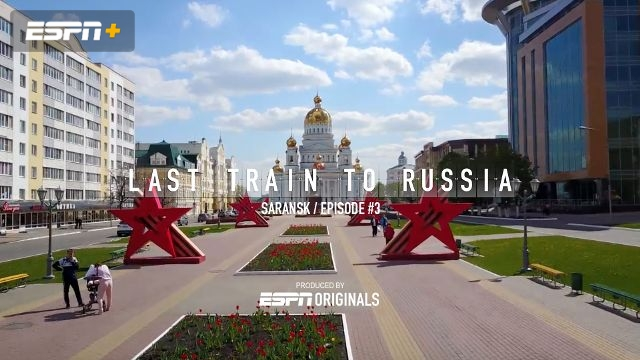 Saransk (Ep. 3 of 12)