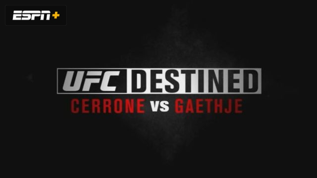 UFC Destined: Cerrone vs Gaethje (Part 1)