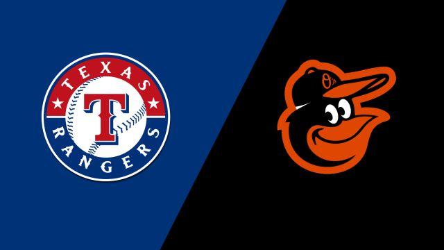 Texas Rangers vs. Baltimore Orioles