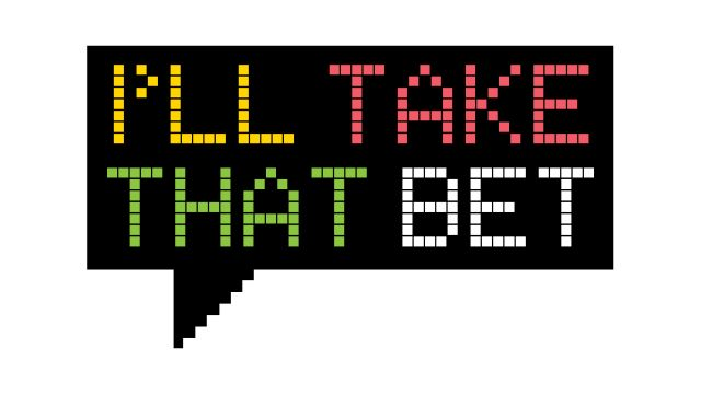 Wed, 8/1 - I'll Take That Bet