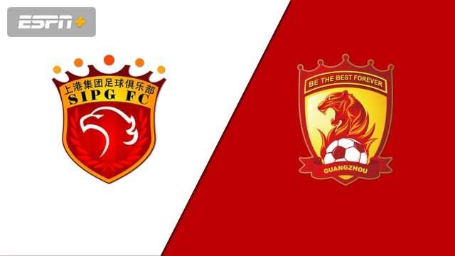 Shanghai SIPG vs. Guangzhou Evergrande (Chinese Super League)