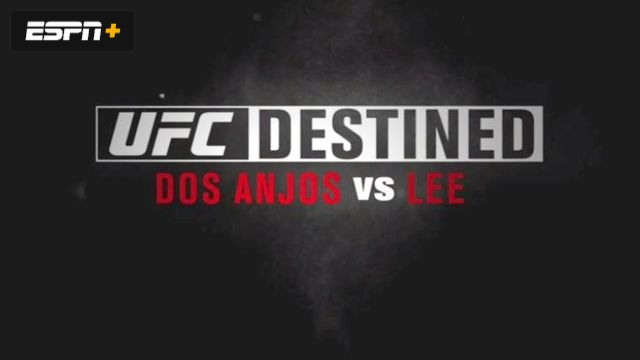 UFC Destined: Dos Anjos vs Lee (Part 1)
