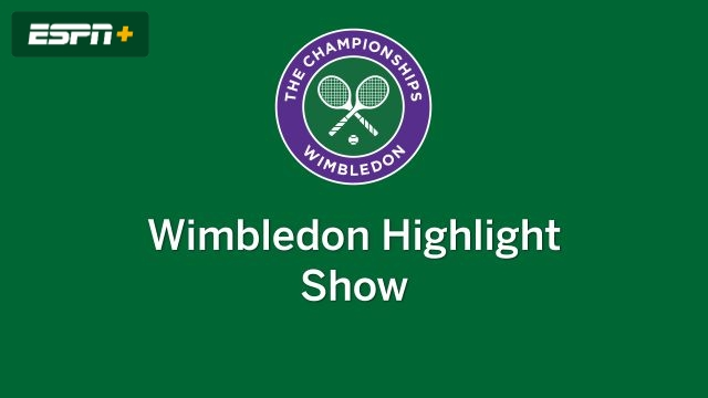 Wimbledon Highlight Show