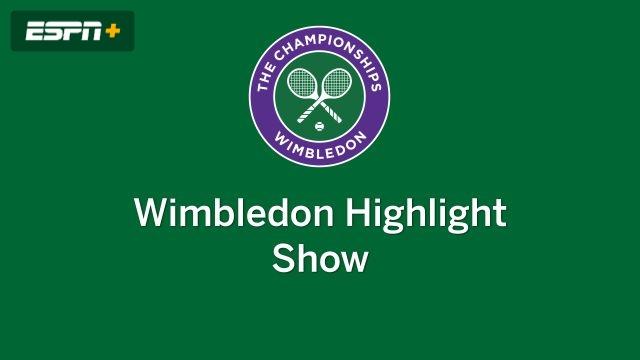 Wimbledon Highlight Show