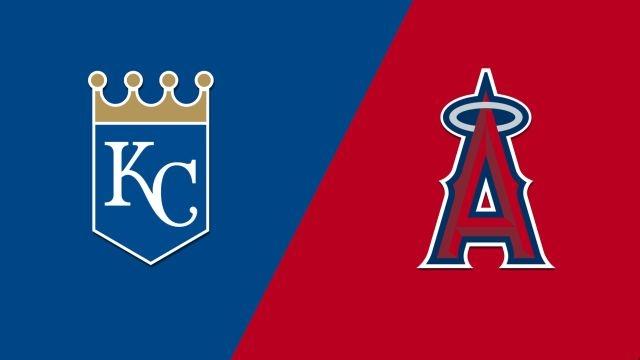 Kansas City Royals vs. Los Angeles Angels