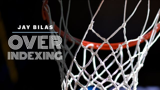 Jay Bilas: Over-Indexing
