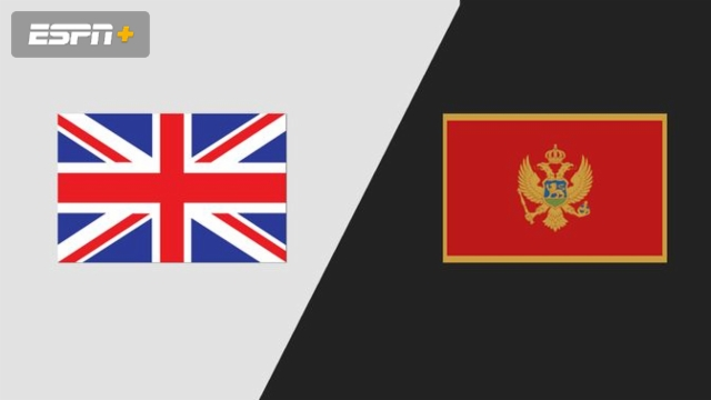 Great Britain vs. Montenegro