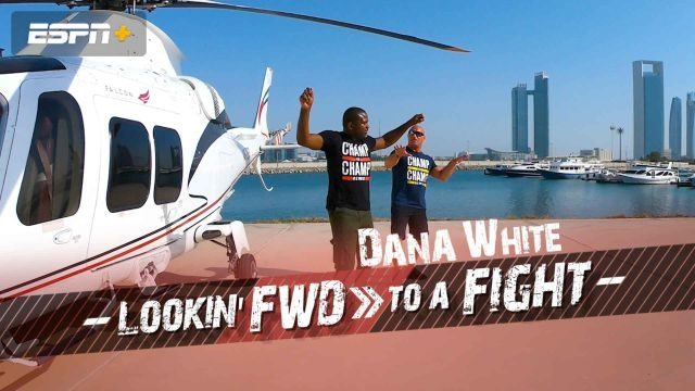Dana White: Lookin' FWD to a Fight (Ep. 2)