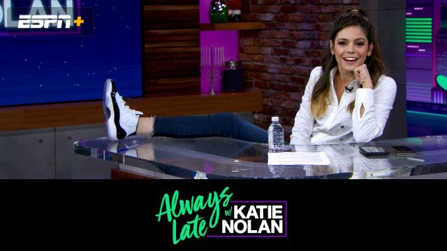 Wed, 12/12 - Always Late w/ Katie Nolan: Katie sizes up sneaker culture