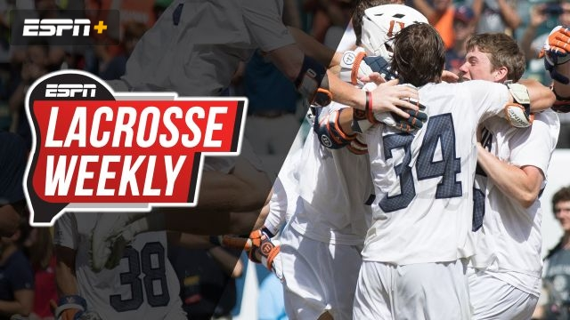 Tue, 5/28 - Lacrosse Weekly: NCAA champions crowned