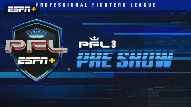 PFL 3 Pre-Show