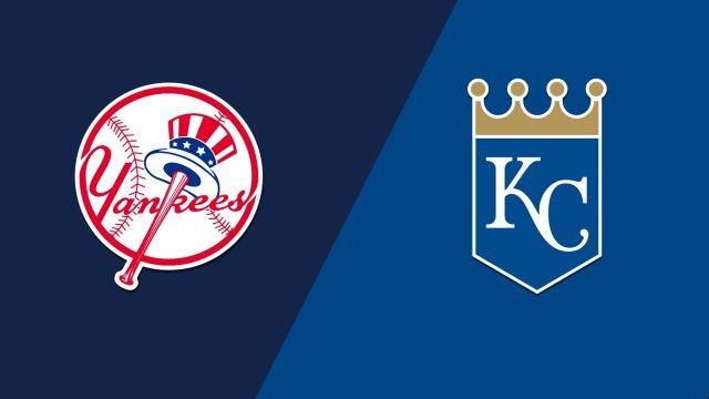 New York Yankees vs. Kansas City Royals