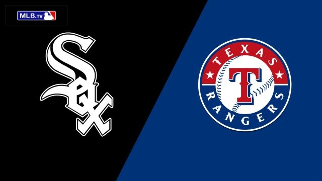 Chicago White Sox vs. Texas Rangers