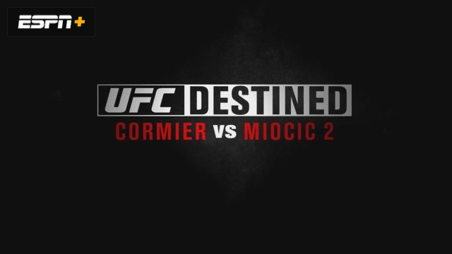 UFC Destined: Cormier vs Miocic (Part 2)