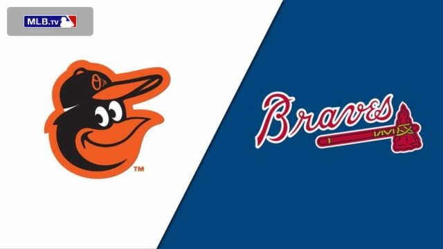 Baltimore Orioles vs. Atlanta Braves
