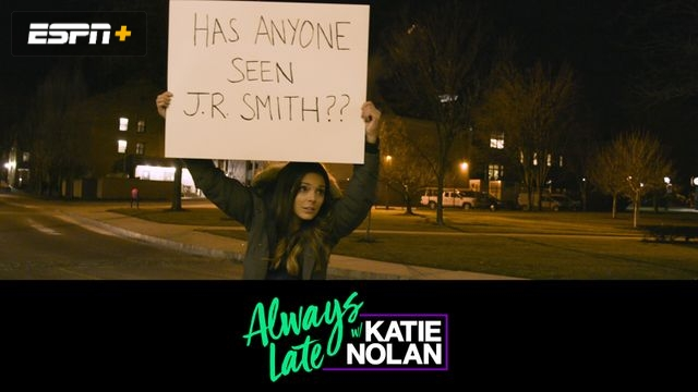 Wed, 1/16 - Always Late w/ Katie Nolan: Searching for JR Smith