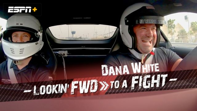 Dana White: Lookin' FWD to a Fight (Ep. 1)