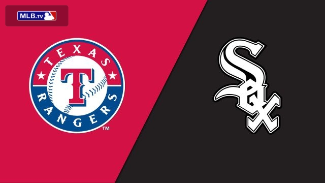 Texas Rangers vs. Chicago White Sox