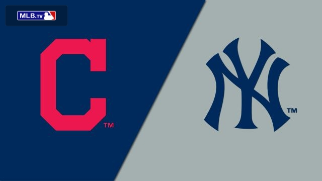 Cleveland Indians vs. New York Yankees