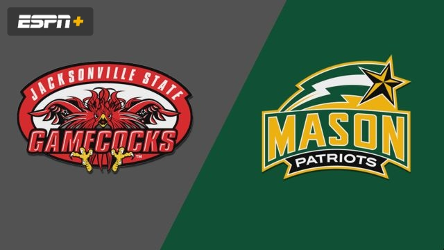 Jacksonville State vs. George Mason (M Basketball)