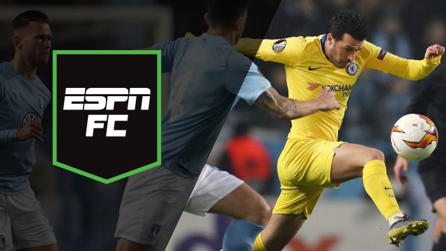 Thu, Feb 14 - ESPN FC: Chelsea clashes with Malmo