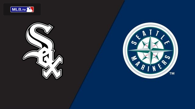 Chicago White Sox vs. Seattle Mariners