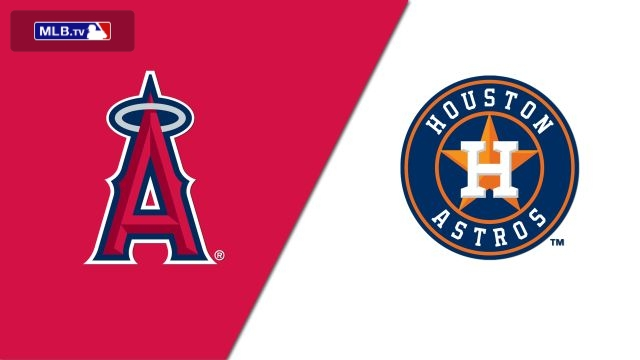 Los Angeles Angels of Anaheim vs. Houston Astros