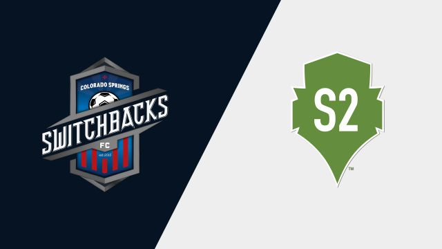 Colorado Springs Switchbacks FC vs. Seattle Sounders FC 2