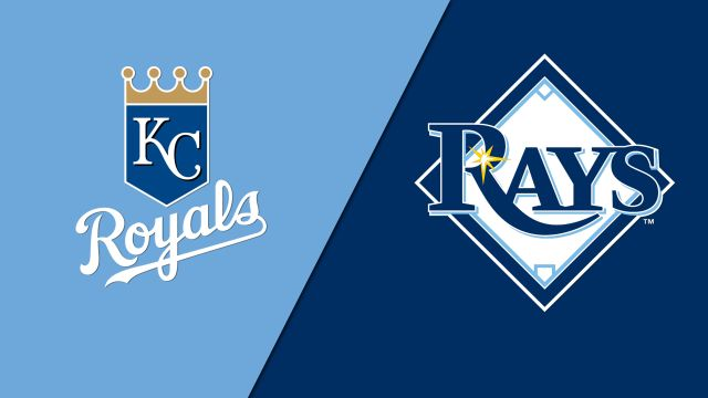 Kansas City Royals vs. Tampa Bay Rays