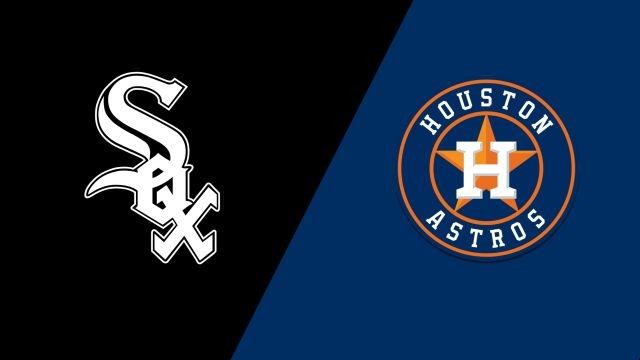 Chicago White Sox vs. Houston Astros