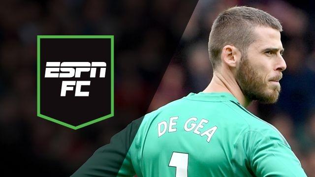 Sun, 4/28 - ESPN FC: De Gea seeks to regain form