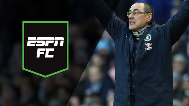 Mon, 2/18 - ESPN FC: Sarri not good enough?
