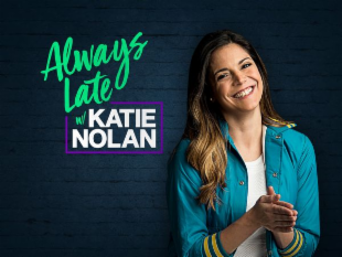 Always Late w/ Katie Nolan